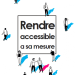 "Guide ""rendre accessible à sa mesure"""